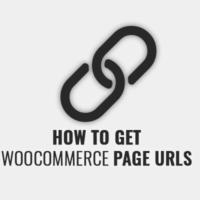 Get WooCommerce Page URLs